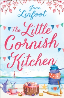 The Little Cornish Kitchen : A Heartwarming and Funny Romance Set in Cornwall, Paperback / softback Book