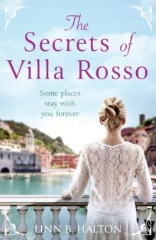 The Secrets of Villa Rosso : Escape to Italy for a Summer Romance to Remember, Paperback / softback Book