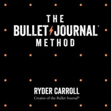 The Bullet Journal Method: Track Your Past, Order Your Present, Plan Your Future, eAudiobook MP3 eaudioBook