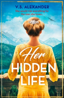 Her Hidden Life : A Captivating Story of Romance, Danger and Risking it All for Love, Paperback Book