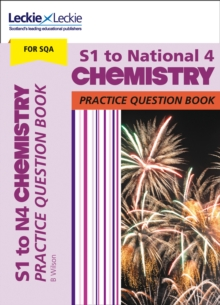 S1 to National 4 Chemistry Practice Question Book : Extra Practice for Curriculum for Excellence (Cfe) Topics, Paperback / softback Book