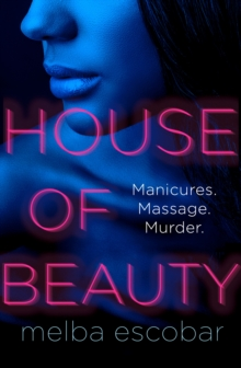 House of Beauty : The Colombian Crime Sensation and Bestseller, Hardback Book
