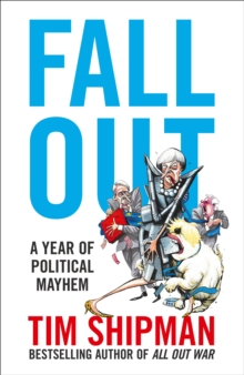 Fall Out : A Year of Political Mayhem, Hardback Book