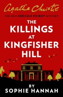 The Killings at Kingfisher Hill : The New Hercule Poirot Mystery, Hardback Book