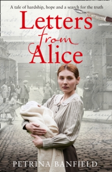 Letters from Alice : A Tale of Hardship and Hope. a Search for the Truth., Paperback / softback Book