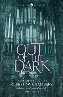 Out of the Dark : Tales of Terror by Robert W. Chambers, Paperback / softback Book