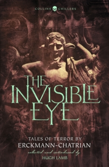 The Invisible Eye : Tales of Terror by Emile Erckmann and Louis Alexandre Chatrian, Paperback / softback Book