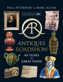 Antiques Roadshow : 40 Years of Great Finds, Hardback Book