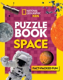 National Geographic Kids Puzzle Book - Space : A Fact-Packed Fun Book of Space Themed Puzzles, Paperback Book