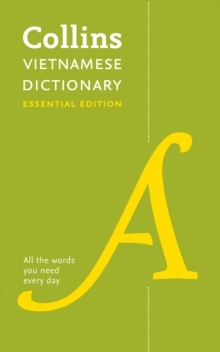 Vietnamese Essential Dictionary : All the Words You Need, Every Day, Paperback / softback Book