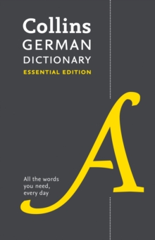 Collins German Dictionary Essential edition : 60,000 Translations for Everyday Use, Paperback Book