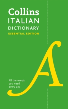 Collins Italian Dictionary Essential edition : 60,000 Translations for Everyday Use, Paperback Book