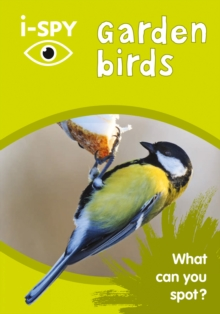 i-SPY Garden Birds : What Can You Spot?, Paperback / softback Book