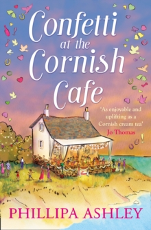Confetti at the Cornish Cafe : The Perfect Summer Romance for 2018, Paperback / softback Book