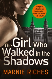 The Girl Who Walked in the Shadows : A Gripping Thriller That Keeps You on the Edge of Your Seat, Paperback Book