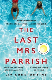 The Last Mrs Parrish : An Addictive Psychological Thriller with a Shocking Twist!, Paperback Book