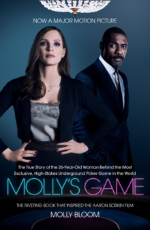Molly's Game : The Riveting Book That Inspired the Aaron Sorkin Film, Paperback Book