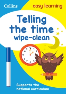 Telling the Time Wipe Clean Activity Book : KS1 Maths Home Learning and School Resources from the Publisher of Revision Practice Guides, Workbooks, and Activities., Other book format Book