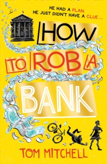 How to Rob a Bank, Paperback / softback Book