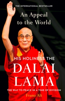 An Appeal to the World : The Way to Peace in a Time of Division, Hardback Book