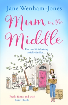 Mum in the Middle : Feel Good, Funny and Unforgettable, Paperback / softback Book