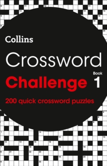 Crossword Challenge book 1 : 200 Quick Crossword Puzzles, Paperback Book
