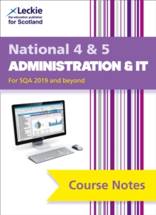 National 4/5 Administration and IT Course Notes for New 2019 Exams : For Curriculum for Excellence Sqa Exams, Paperback / softback Book