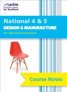 National 4/5 Design and Manufacture Course Notes for New 2019 Exams : For Curriculum for Excellence Sqa Exams, Paperback / softback Book