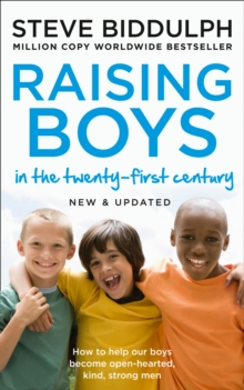 Raising Boys in the 21st Century : Completely Updated and Revised, Paperback Book