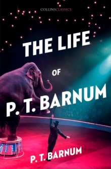 The Life of P.T. Barnum, Paperback / softback Book