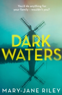 Dark Waters : The Addictive Psychological Thriller You Won't be Able to Put Down, Paperback Book