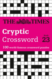 The Times Cryptic Crossword Book 23 : 100 World-Famous Crossword Puzzles, Paperback / softback Book