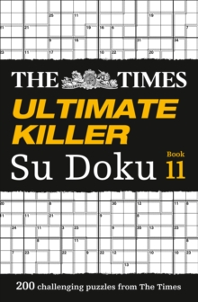 The Times Ultimate Killer Su Doku Book 11 : 200 of the Deadliest Su Doku Puzzles, Paperback / softback Book