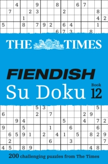 The Times Fiendish Su Doku Book 12 : 200 Challenging Puzzles from the Times, Paperback / softback Book