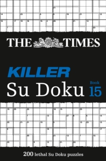 The Times Killer Su Doku Book 15 : 200 Challenging Puzzles from the Times, Paperback / softback Book
