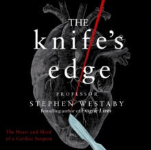 The Knife's Edge: The Heart and Mind of a Cardiac Surgeon, eAudiobook MP3 eaudioBook