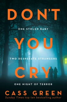 Don't You Cry : The Gripping New Psychological Thriller from the Bestselling Author of in a Cottage in a Wood, Paperback / softback Book