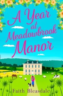 A Year at Meadowbrook Manor : Escape to the Countryside This Year with This Perfect Feel-Good Romance Read in 2018, Paperback Book