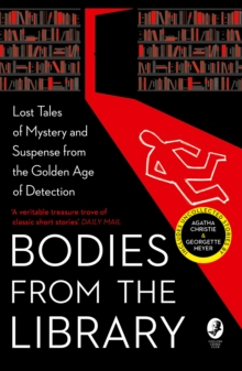 Bodies from the Library : Lost Classic Stories by Masters of the Golden Age, Paperback / softback Book