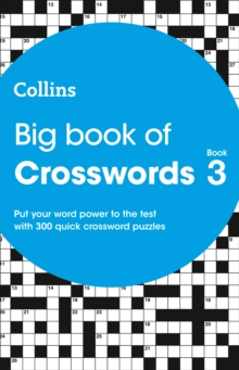 Big Book of Crosswords book 3 : 300 Quick Crossword Puzzles, Paperback Book