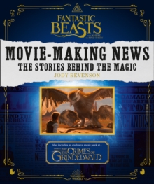 Fantastic Beasts and Where to Find Them: Movie-Making News : The Stories Behind the Magic [Lenticular Cover], Paperback / softback Book