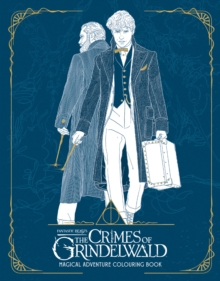 Fantastic Beasts: The Crimes of Grindelwald - Magical Adventure Colouring Book, Paperback / softback Book