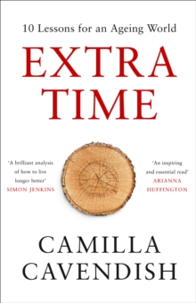 Extra Time : 10 Lessons for an Ageing World, Hardback Book