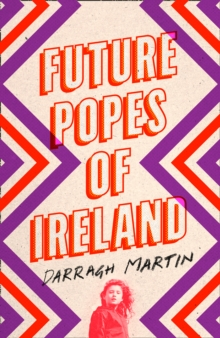 Future Popes of Ireland, Hardback Book