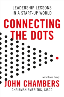 Connecting the Dots : Leadership Lessons in a Start-Up World, Hardback Book