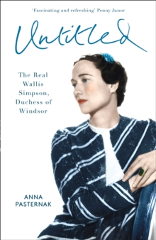 Untitled : The Real Wallis Simpson, Duchess of Windsor, Hardback Book