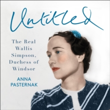Untitled: The Real Wallis Simpson, Duchess of Windsor, eAudiobook MP3 eaudioBook