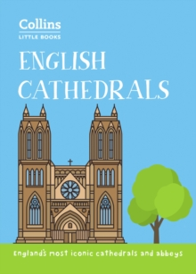 English Cathedrals : England'S Magnificent Cathedrals and Abbeys, Paperback / softback Book
