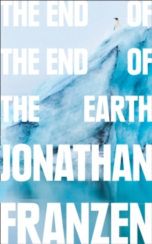 The End of the End of the Earth, Hardback Book