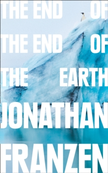 The End of the End of the Earth, Paperback / softback Book
